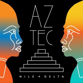 "CUTTERS017 > NILE DELTA – ""AZTEC EP"""
